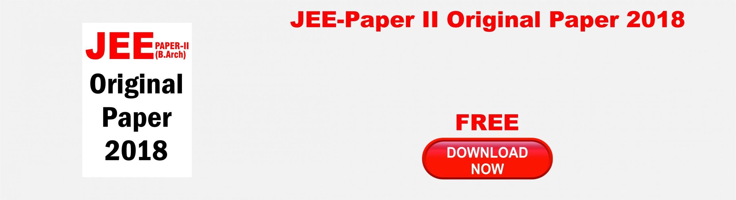 JEE Paper II Original Paper 2018